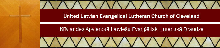 United Latvian Ev. Lutheran Church of Cleveland :: Klīvlandes Draudze